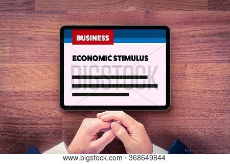 Manager Read About Economic Stimulus After Crisis. Government Economic Stimulus After Covid-19 And A