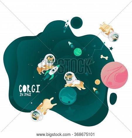 Cute Corgi Dogs In The Spacesuits Are Flying In Outer Space Vector Illustration.