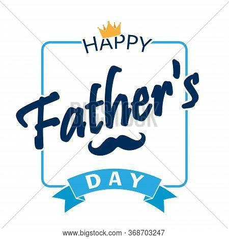 Greeting Inscription Happy Father's Day. Simple Design. Flat Style Isolated On A White Background