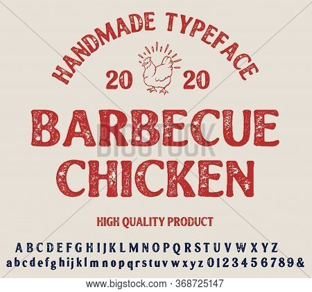 Hand Drawn Vintage Retro Font. Outdoor Advertising Of American Chicken Restaurants And Eateries Insp