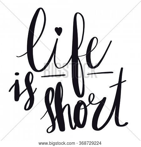 Quote - Life is short with white background - High quality image