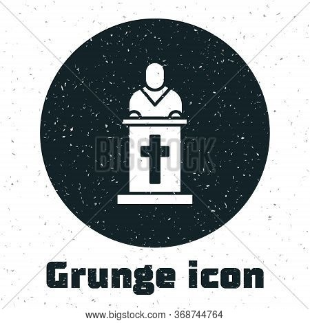 Grunge Church Pastor Preaching Icon Isolated On White Background. Monochrome Vintage Drawing. Vector