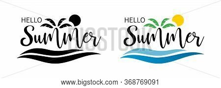 Hello Summer Set. Sea Palm Summer Of Banner. Hello Summer Hand Lettering Inspirational Typography Po