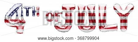 4th Of July Words Made Of Inflatable Balloons On White Background. American Patriotic Holiday, Indep