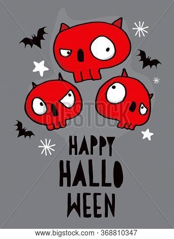 Happy Halloween. Funny Hand Drawn Halloween Vector Illustration With Angry Red Skulls And Black Bats