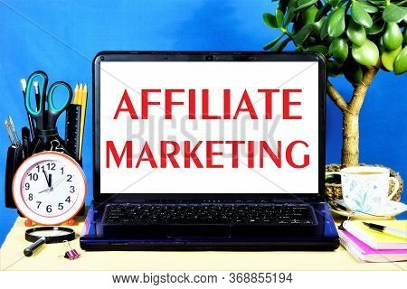 Affiliate Marketing Is The Inscription Of Text On The Computer Screen. Mutually Beneficial Business
