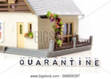 The Title Made Of Miniature White Dices With Black Letters Of Quarantine Caused By Very Dangerous De