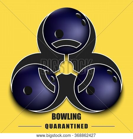 Biological Hazard With Bowling Ball. Coronavirus Sign. Stop Covid-19 Outbreak. Caution Risk Disease