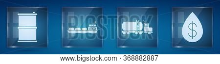 Set Barrel Oil, Oil Tanker Ship, Tanker Truck And Oil Drop With Dollar. Square Glass Panels. Vector.