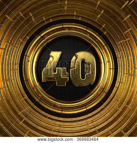 Gold Number 40 (number Forty) With Perforated Black Metal Background And Gold Rings Around. 3d Illus