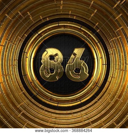 Gold Number 86 (number Eighty-six) With Perforated Black Metal Background And Gold Rings Around. 3d