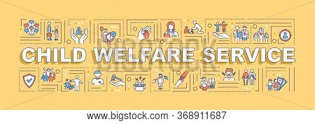Child Welfare Service Word Concepts Banner. Protection Of Youth. Support For Kid. Infographics With