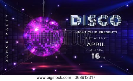 Disco Party Poster. Dance And Music Night Party Flyer With 80s Disco Ball And Light Effects. Vector