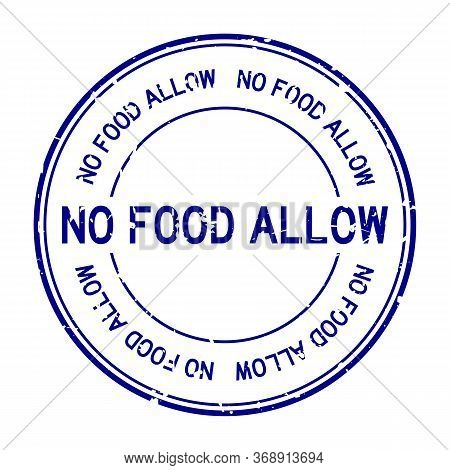 Grunge Blue No Food Allow Word Round Rubber Seal Stamp On White Background