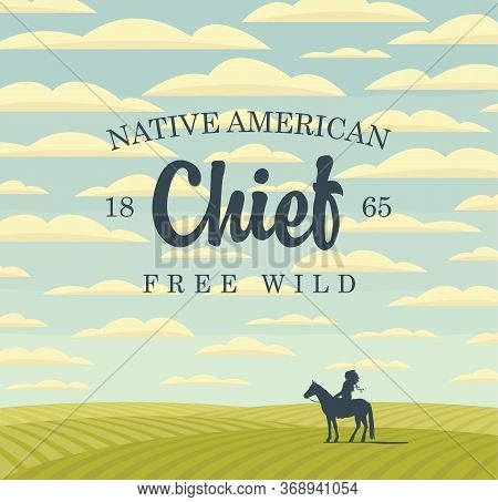 Vector Banner On The Theme Of The Free Wild West And Native American. Decorative Landscape With Gree