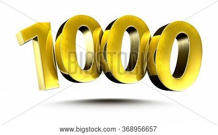 3d Illustration Numbers 1000 Gold Isolated On A White Background.(with Clipping Path)