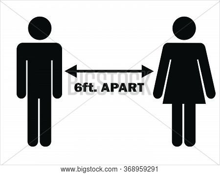 6 Ft. Apart Man Woman Stick Figure. Pictogram Illustration Depicting Social Distancing During Pandem