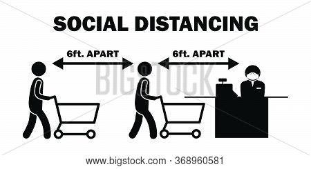 Social Distancing 6ft Apart Cashier Stick Figure. Black And White Pictogram Depicting Six Feet Apart