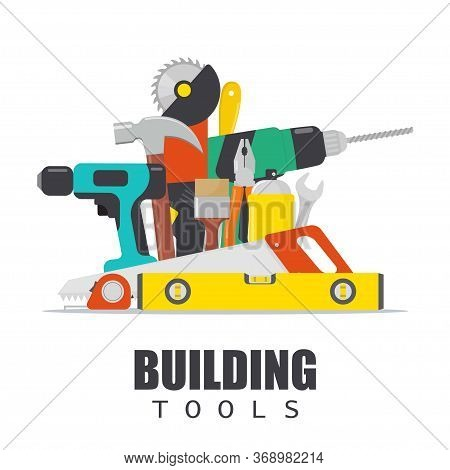 Home Repair. Construction Tools. Hand Building Tools For Home Renovation And Construction. Flat Styl