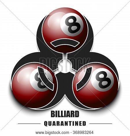Biological Hazard With Billiard Ball. Coronavirus Sign. Stop Covid-19 Outbreak. Caution Risk Disease