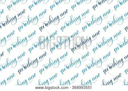 Seamless Pattern Of Modern Brush Calligraphy Something New Isolated On A White Background For Wrappi