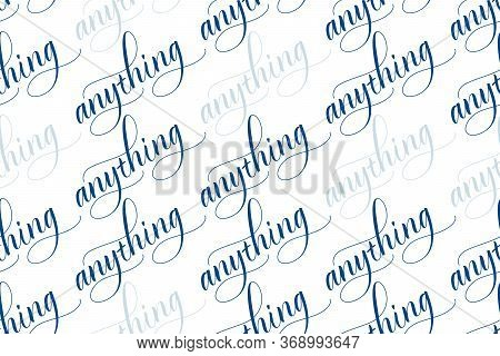 Seamless Pattern Of Modern Brush Calligraphy Anything Isolated On A White Background For Wrapping Pa