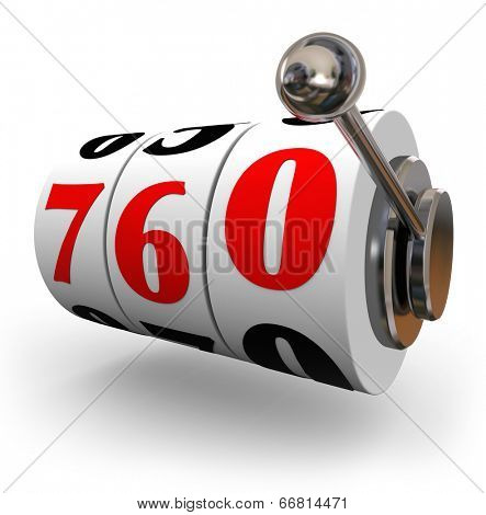 Number 760 on a slot machine wheel to illustrate a good or great credit score
