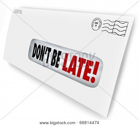 Don't Be Late words of warning in a window envelope reminding you to pay your bills
