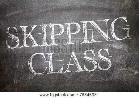 Skipping Class written on blackboard