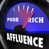 Affluence word on a gauge measuring the growing gap and disparity in income between rich and poor people poster