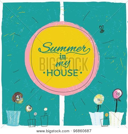Summer in my house