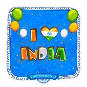 Elegant greeting card decorated with stylish tricolor text I Love India and flying balloons on grungy blue background for Indian Independence Day celebration. poster
