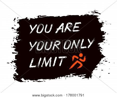 You are your only limit lettering. Grunge brush strokes logo runner. Distress texture design element for t-shirt, hoodie, greeting card print. Painted vector letters. Vector sports motivation poster