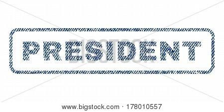 President text textile seal stamp watermark. Blue jeans fabric vectorized texture. Vector caption inside rounded rectangular banner. Rubber sticker with fiber textile structure.
