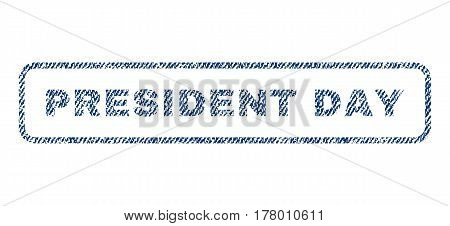 President Day text textile seal stamp watermark. Blue jeans fabric vectorized texture. Vector tag inside rounded rectangular banner. Rubber sign with fiber textile structure.