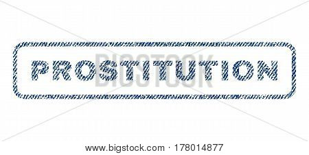 Prostitution text textile seal stamp watermark. Blue jeans fabric vectorized texture. Vector tag inside rounded rectangular shape. Rubber emblem with fiber textile structure.
