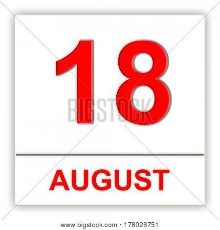 August 18. Day on the calendar. 3D illustration