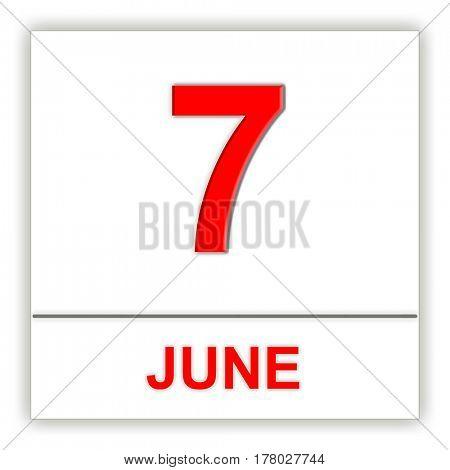 June 7. Day on the calendar. 3D illustration