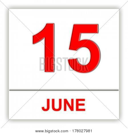 June 15. Day on the calendar. 3D illustration