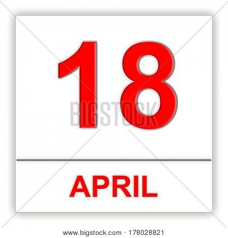 April 18. Day on the calendar. 3D illustration