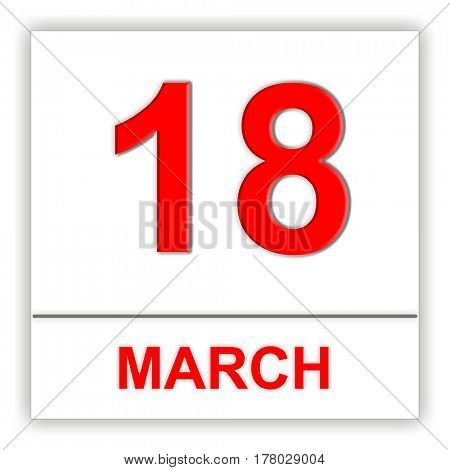 March 18. Day on the calendar. 3D illustration