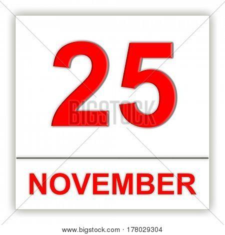 November 25. Day on the calendar. 3D illustration