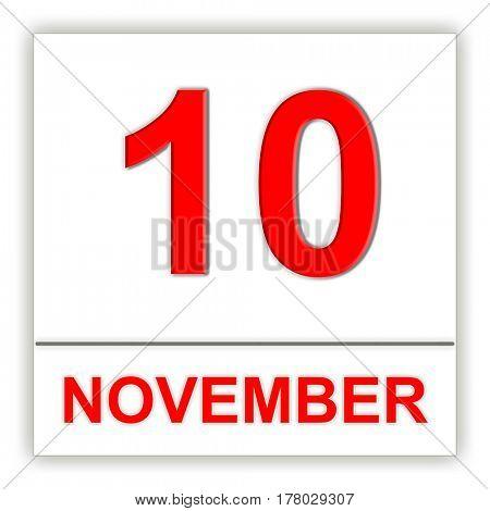 November 10. Day on the calendar. 3D illustration