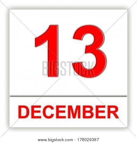 December 13. Day on the calendar. 3D illustration