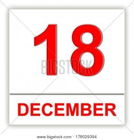 December 18. Day on the calendar. 3D illustration