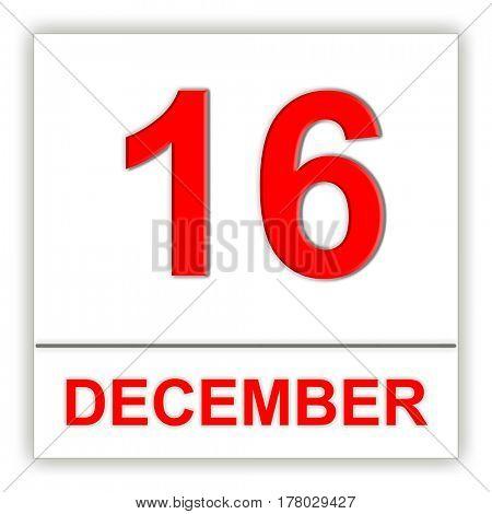 December 16. Day on the calendar. 3D illustration