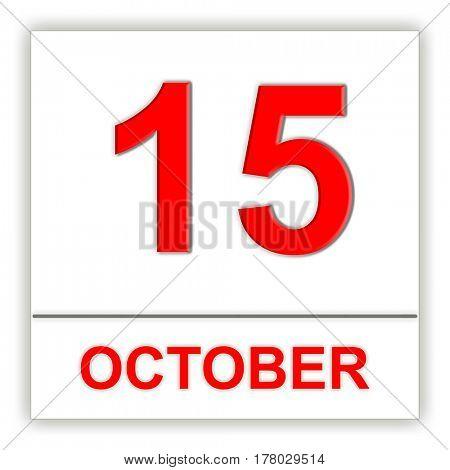 October 15. Day on the calendar. 3D illustration