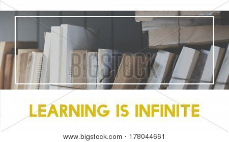 Learning is infinite and wisdom.