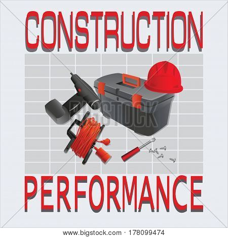 Tools. Construction and performance. Composition with hand tools working. Design for poster: construction works, jobs, labor safety, instructions. Vector image.