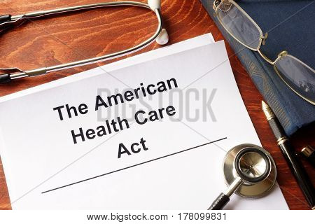 The American health care act. Trumpcare reform concept.